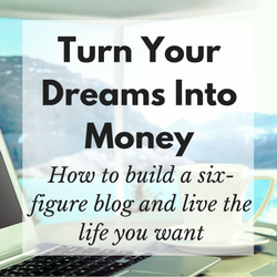 online blogging course turn your dreams into money
